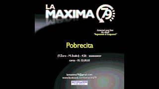 LA MAXIMA 79 - POBRECITA (Official Video)