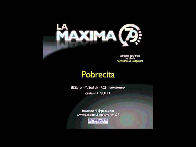 LA MAXIMA 79 - POBRECITA