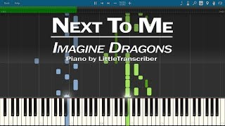 Imagine Dragons - Next To Me (Piano Cover) by LittleTranscriber