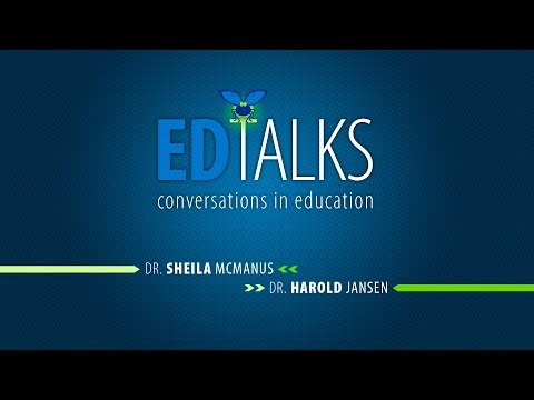 ED Talks: Conversations in Education with Sheila McManus and Harold Jansen