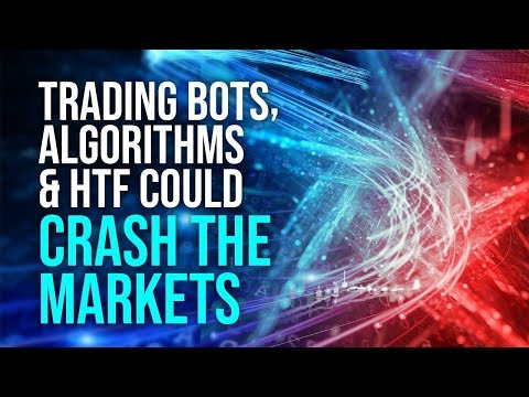 How Bots, Algorithms & High Frequency Trading Could Crash Stock Markets