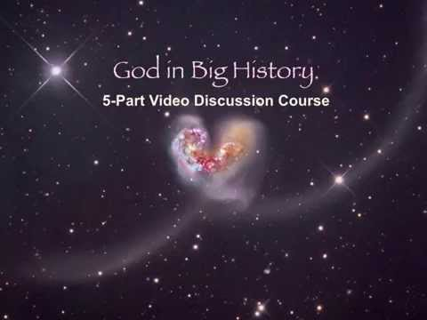 """God in Big History 1:5 (beta) """"The Big Picture"""""""