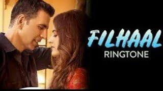 Filhaal ringtone b praak Akshay Kumar ringtone new romantic hindi ringtone filhaal ringtone 2020