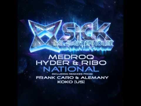 Medroq, Hyder & Ribo - National (KoKo (US) Remix) (SICK SLAUGHTERHOUSE) CUT