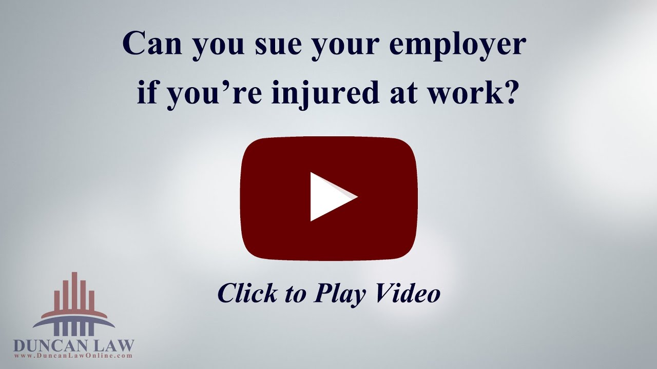 Can I Sue My Employer if I'm Injured at Work? | Duncan Law