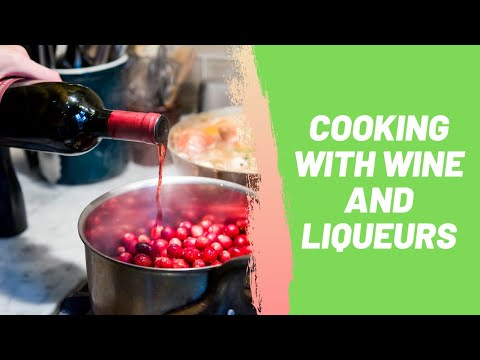 Cooking with Wine and Liqueurs