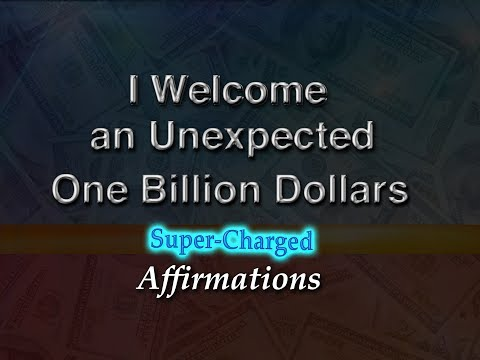 I Have Welcomed An Unexpected One Billion Dollars - Super-Charged Affirmations