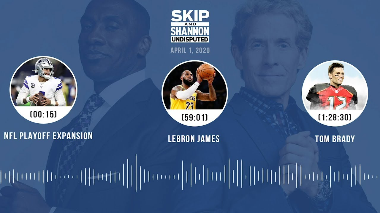 NFL Playoff Expansion, LeBron James, Tom Brady (4.1.20) Audio Podcast