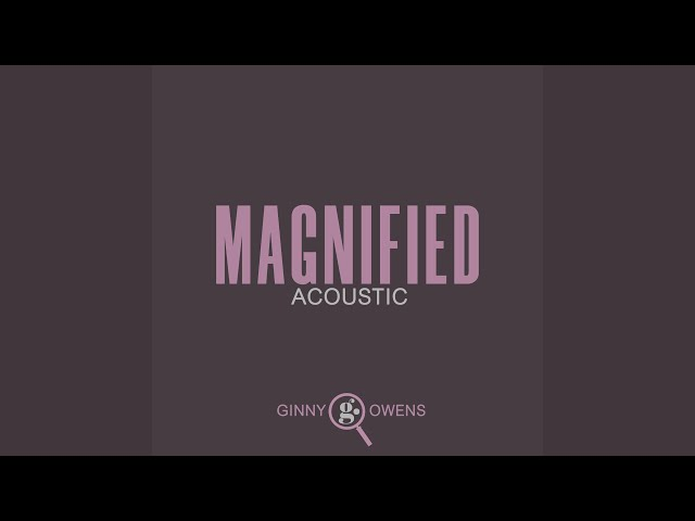 Magnified (Acoustic)