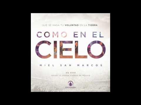 MIEL SAN MARCOS - COMO EN EL CIELO (LIVE)