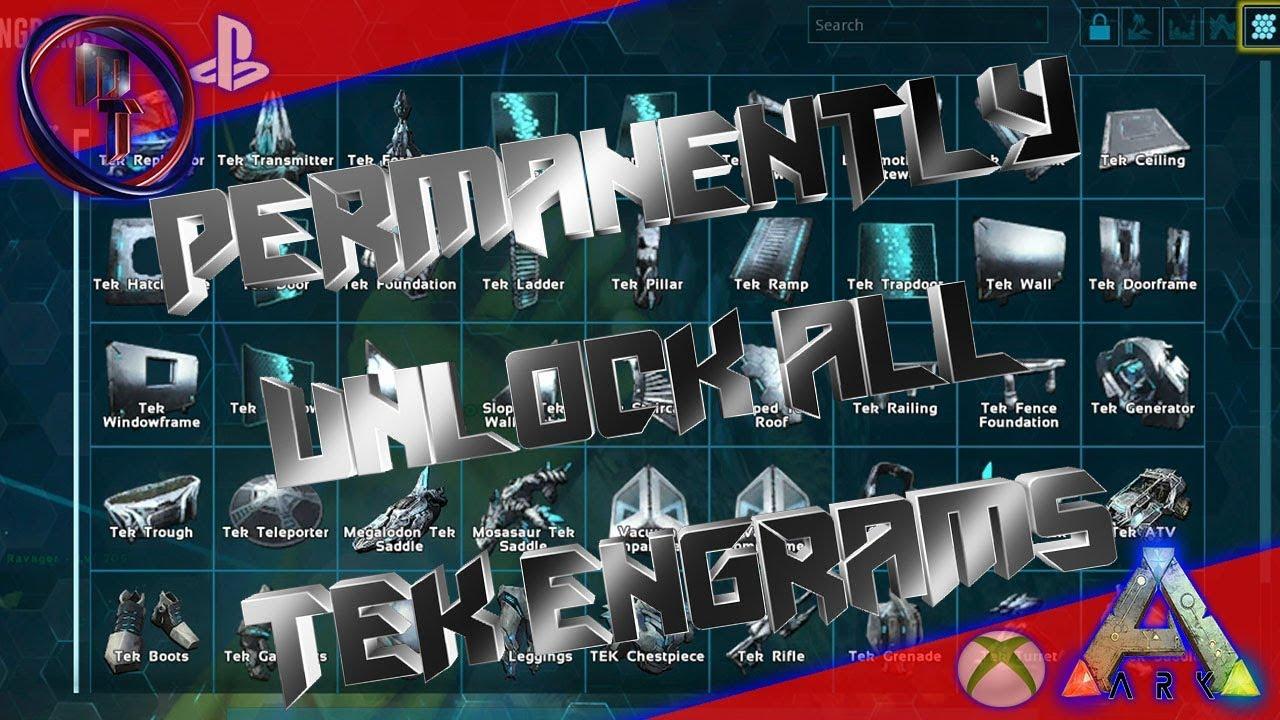 Permanently Unlock All Tek Engrams Ark Survival Evolved