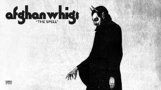 The Afghan Whigs - The Spell