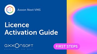 Axxon Next VMS Licence Activation Guide