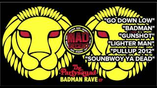 Out Now: The Partysquad- Badman Rave [Minimix EP Hosted by Skerrrit Bwoy]