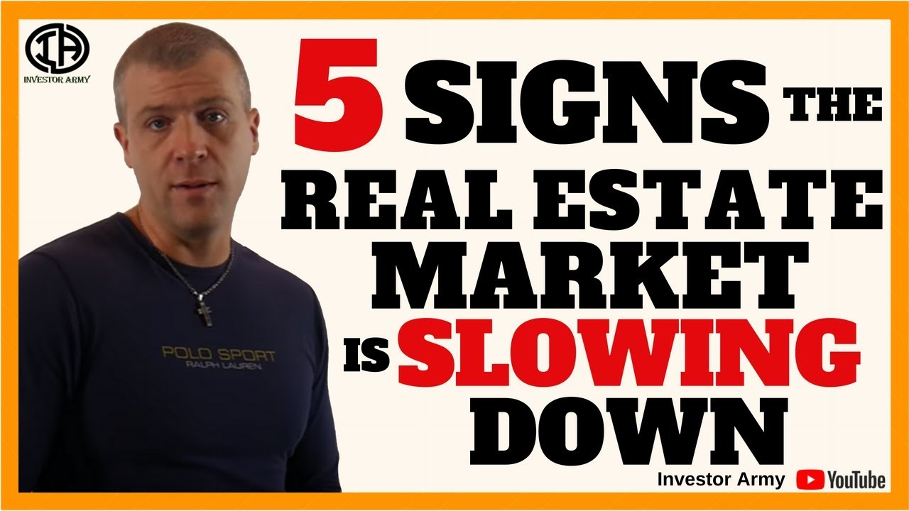 5 Signs The Real Estate Market Is Slowing Down