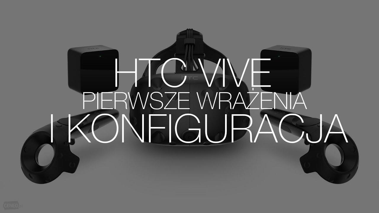 Podłączamy HTC Vive do peceta z Intel Core. Pierwsze wrażenia i konfiguracja