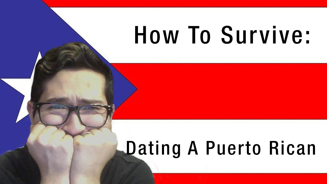 What to expect when dating a puerto rican girl
