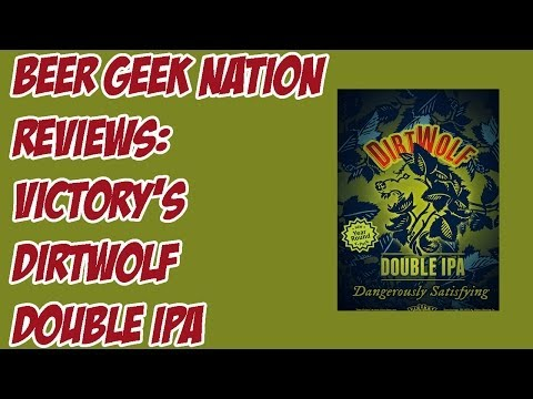 Victory DirtWolf Double IPA (Best of 2013?) | Beer Geek Nation Craft Beer Reviews