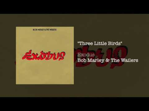 """Three Little Birds"" - Bob Marley & The Wailers 