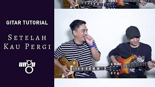 UNGU - Setelah Kau Pergi | Gitar Tutorial