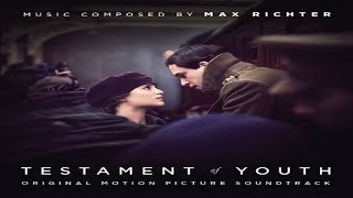 Max Richter - Testament of Youth Soundtrack ᴴᴰ