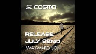 COSMO- Wayward Son (Andrew Spencer Remix)