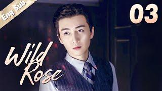 [ENG SUB] Wild Rose 03 | Romantic Suspense Drama, Eye-candy Agents