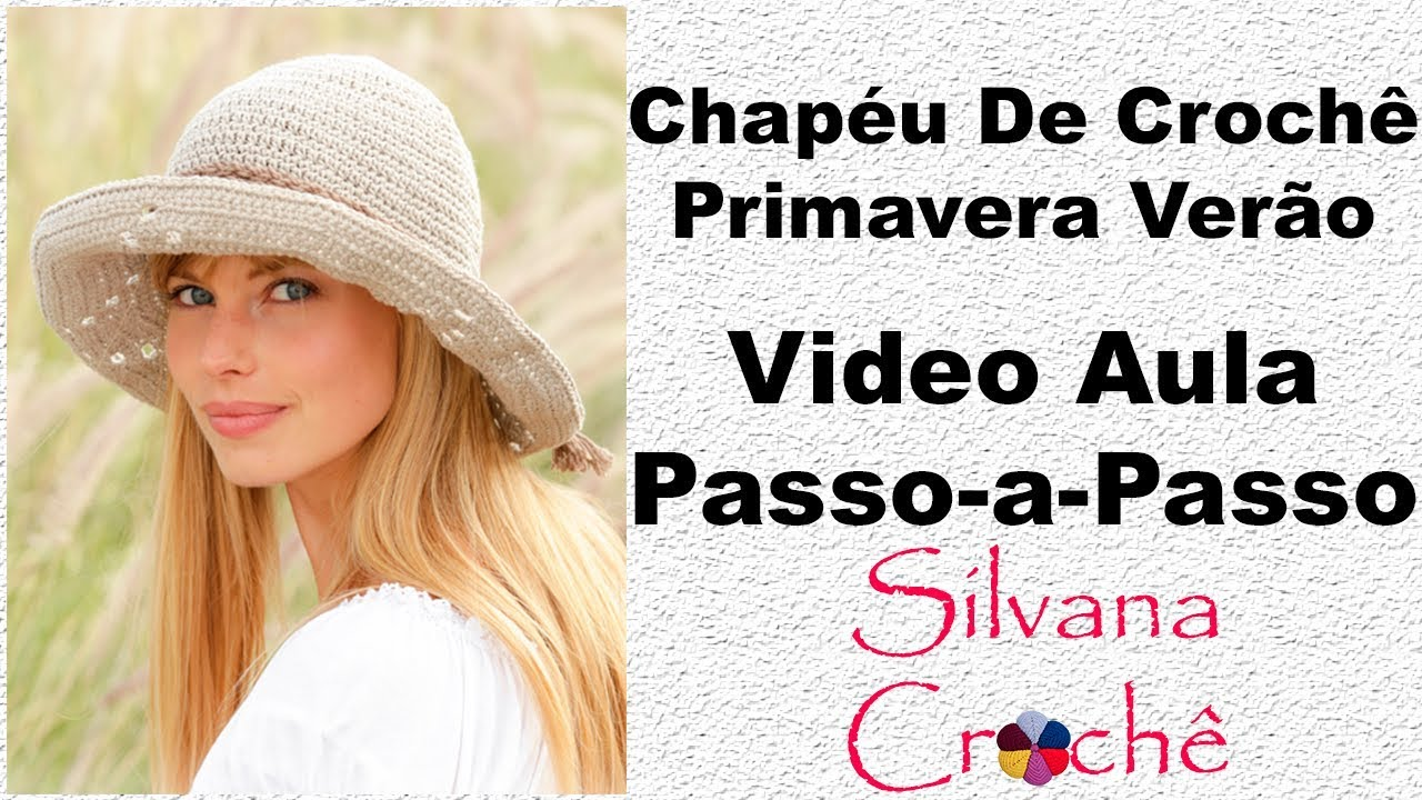 Chapéu De Crochê Primavera Verão Passo-a-Passo - YouTube f577b400c8e