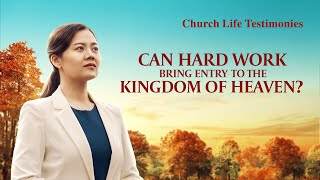 "Christian Testimony Video | ""Can Hard Work Bring Entry to the Kingdom of Heaven?"""