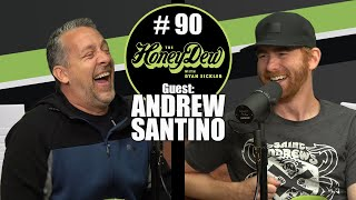 HoneyDew Podcast #90 | Andrew Santino