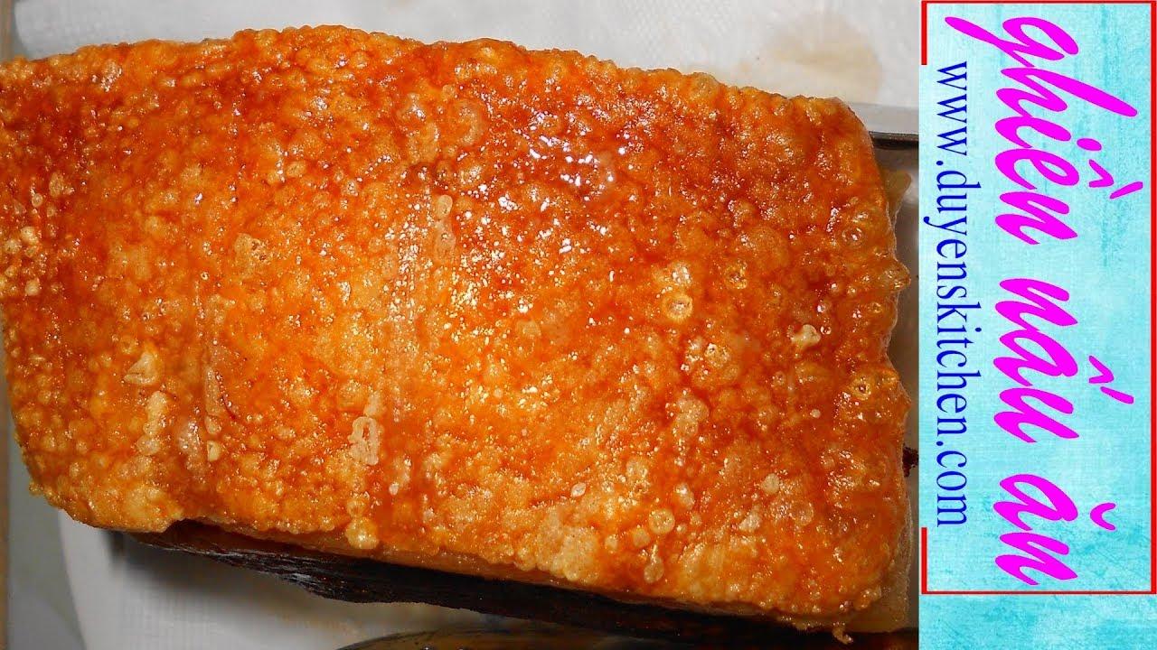 Cách Làm Thịt Heo Chiên Giòn Da Như Thịt Heo Quay By Duyen's Kitchen | Ghiền Nấu Ăn