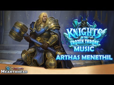 Arthas Menethil - Knights of the Frozen Throne Music | Hearthstone OST