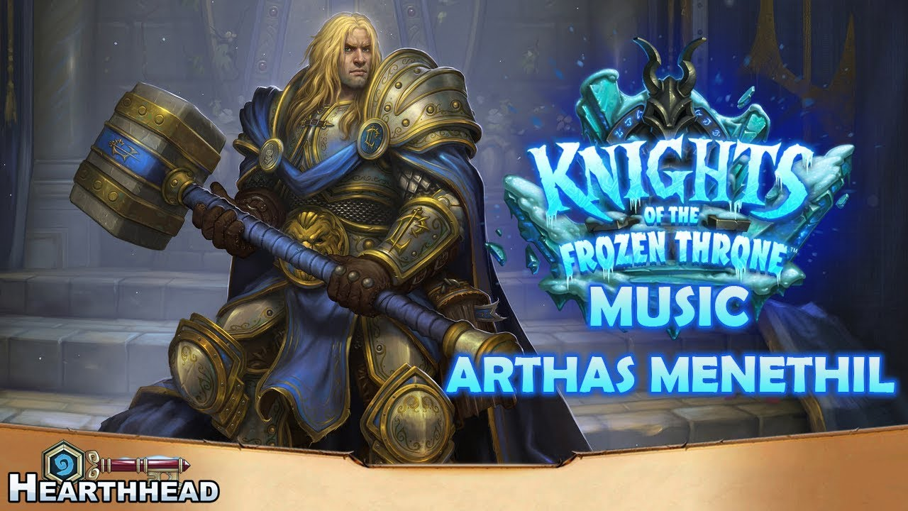 Arthas Menethil Knights Of The Frozen Throne Music Hearthstone Ost