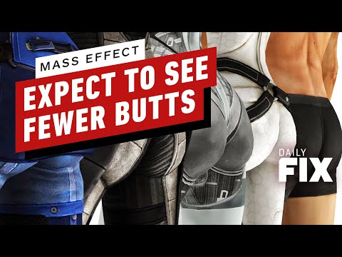 Mass Effect: Expect to See Fewer Butts - IGN Daily Fix