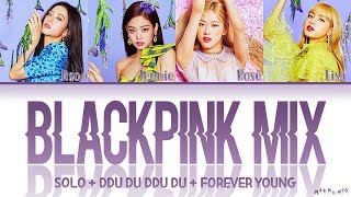 BLACKPINK - 'SOLO' + 'DDU-DU DDU-DU' + 'FOREVER YOUNG' Lyrics (블랙핑크 SOLO + 뚜두뚜두 + Forever Young 가사)