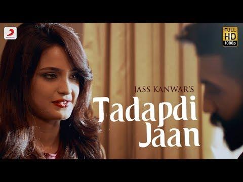 Jass Kanwar - Tadapdi Jaan | Goldboy | Latest Punjabi Hit 2018
