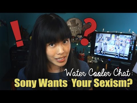 Sony Wants Your Sexism | Water Cooler Chat