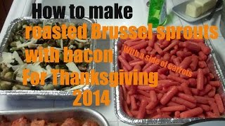 How To Make Roasted Brussels Sprouts With Bacon & Candy Carrots