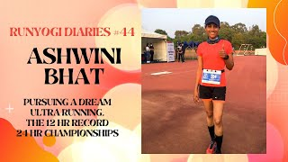 RunYogi Diaries #44 with Ashwini Bhat the 24 hr world championship qualifier on her ultra journey