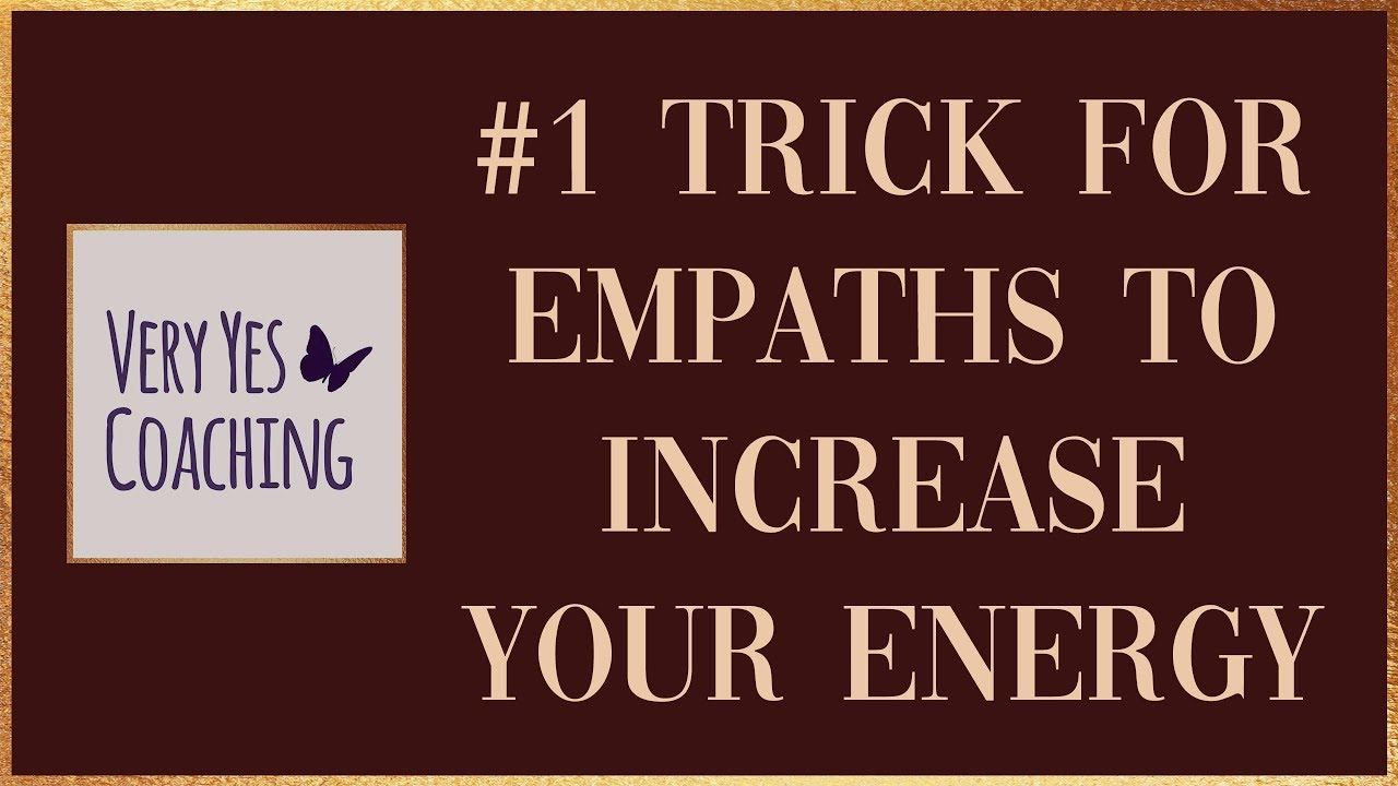 #1 Trick for Empaths to Increase Your Energy