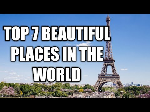 Top 7 beautiful places in the world
