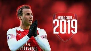 Mario Gotze 2019 ● Welcome To Arsenal ? ● Skills & Goals   HD