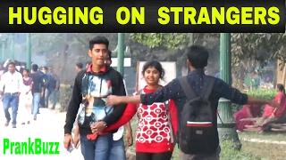 Hugging Prank on Strangers - PrankBuzz