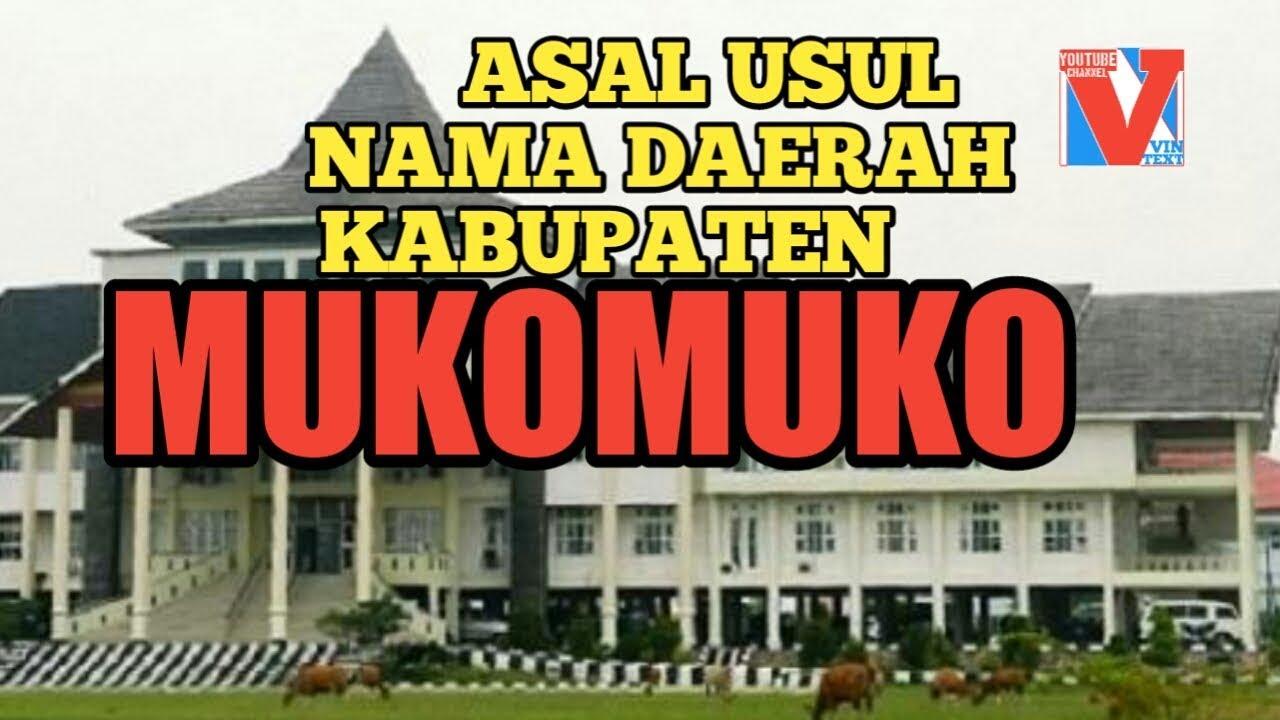 Sejarah Asal Usul Nama Daerah Kabupaten Mukomuko Prvinsi Bengkulu Youtube