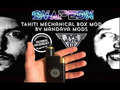 TAHITI MECHANICAL BOX MOD By Mandaya Mods Impressions On TVC Elite