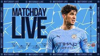 Manchester City vs Sheffield United - LIVE Watchalong