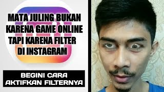 Cara mendapatkan filter mata juling crazy eyes di instagram | bukan kecanduan game online
