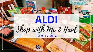 ALDI SHOP WITH ME & HAUL | GROCERIES FOR FAMILY OF 4 - BUDGET FRIENDLY