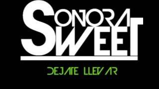 Sonora Sweet - Déjate Llevar (Audio)
