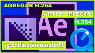 (SOLUCIONADO) H.264 AFTER EFFECTS